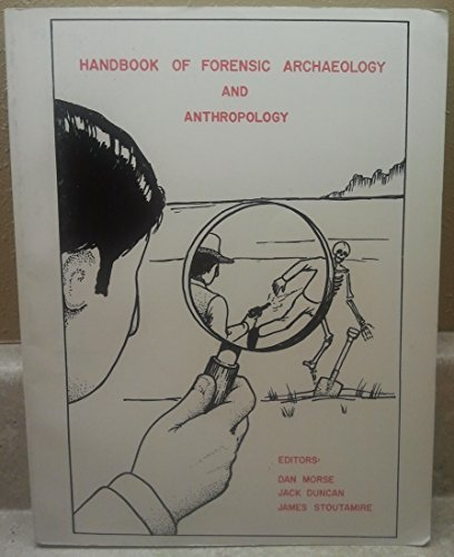 Handbook of Forensic Archaeology and Anthropology by Dan Morse (1983-06-02)