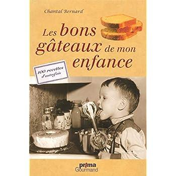 LES BONS GATEAUX DE MON ENFANCE
