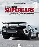 Supercars - Le culte de la performance