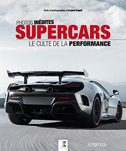 Supercars : Le culte de la performance