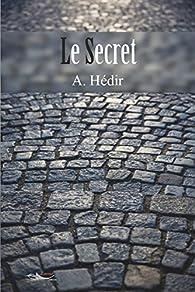 Le secret par Ahcène Hédir