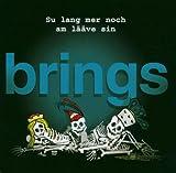 Songtexte von Brings - Su lang mer noch am lääve sin