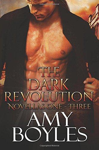 The Dark Revolution (Novellas One - Three)