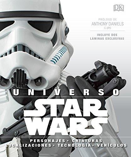 Universo Star Wars: Personajes, criaturas, vehículos, tecnología y localizaciones por Varios autores Varios autores