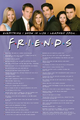 Click for larger image of Friends Everything I Know Maxi Poster