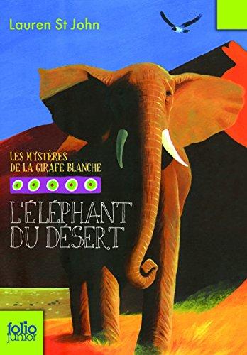 Les mystères de la girafe blanche, 4:L'éléphant du désert par Lauren St John