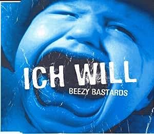 Beezy Bastards - Ich Will