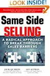Same Side Selling: A Radical Approach...