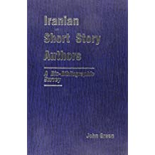 Iranian Short Story Authors: A Bio-Bibliographic Survey