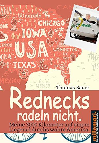 Rednecks radeln nicht: Meine 3000 Kilometer auf einem Liegerad durchs wahre Amerika.