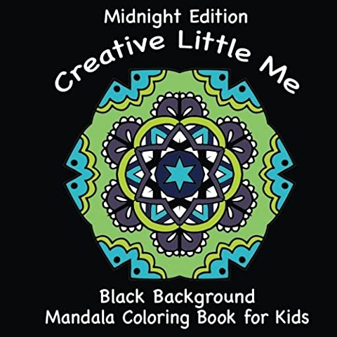 Midnight Edition Creative Little Me: Black Background Coloring Book for Kids: Volume 3