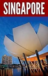 Singapore 2014: New Information and Cultural Insights Entrepreneurs Need to Start a Business in Singapore (English Edition)