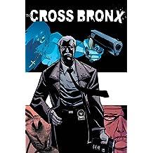 The Cross Bronx Volume 1 (Cross Bronx Tp)