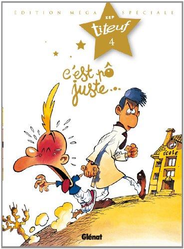 Titeuf, Tome 4 : C'est pô juste... : Edition Méga Spéciale Titeuf le film