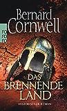 Das brennende Land: Historischer Roman (Die Uhtred-Saga, Band 5) - Bernard Cornwell