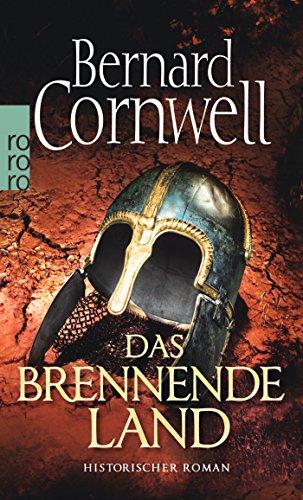 Das brennende Land. Uhtred 05: Historischer Roman