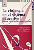 La violencia en el sistema educativo: del daño que las escuelas causan a los niños (Aula Abierta)