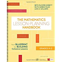 The Mathematics Lesson-planning Handbook, Grades K-2: Your Blueprint for Building Cohesive Lessons