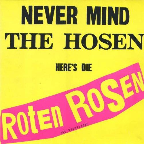Die Roten Rosen - Never Mind The Hosen Here's Die Roten Rosen (Aus Düsseldorf) - Virgin - 208 501, Virgin - 208 501-630, Rosenkopf - ROT 69