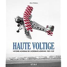 Haute voltige : Histoire de l'acrobatie aerienne