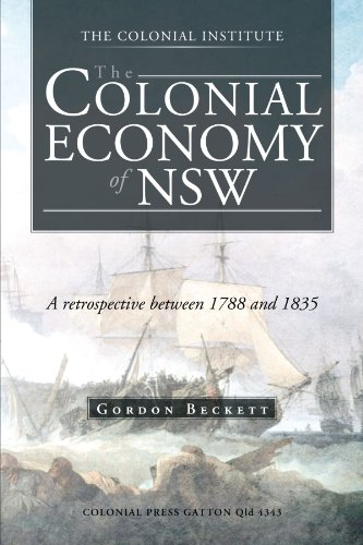 The Colonial Economy of Nsw: A Retrospective Between 1788 and 1835