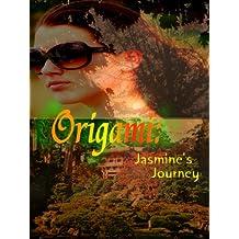 Origami: Jasmine's Journey (English Edition)
