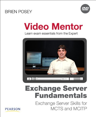 Exchange Server Fundamentals Video Mentor: Exchange Server Skills for MCTS and MCITP por Brien Posey