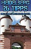 Heidelberg: 26 Tipps nicht nur für Erstsemester - Julia Nastasi