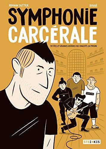 Symphonie carcérale : Petites et grandes histoires des concerts en prison par Bouqé