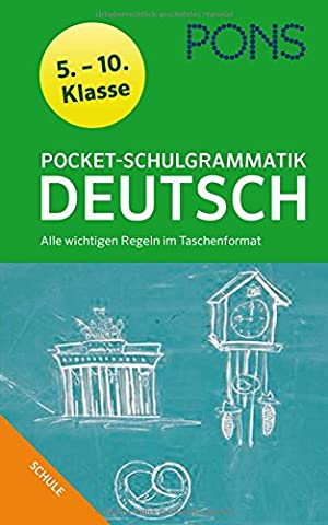 PONS Pocket-Schulgrammatik Deutsch: 5. - 10. Klasse Alle wichtigen Regeln im Taschenformat für Gymnasium und Realsc