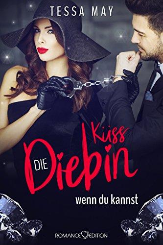 Diamantenherz: Küss die Diebin, wenn du kannst von [May, Tessa]
