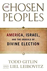 The Chosen Peoples: America, Israel, and the Ordeals of Divine Election (English Edition)