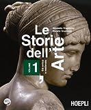 Le storie dell'arte. Per le Scuole superiori. Con espansione online: 1