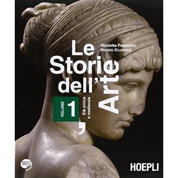 Le Storie Dell'arte. Con Espansione Online. Per Le Scuole Superiori: 1
