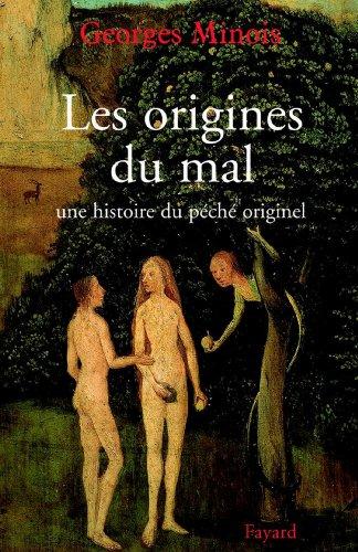 Les origines du mal : Une histoire du péché originel (Nouvelles Etudes Historiques)