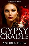 Gypsy Cradle: a psychic paranormal thriller (Gypsy Medium Book 2)