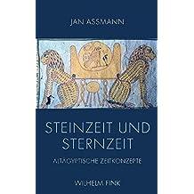 Steinzeit und Sternzeit. Altägyptische Zeitkonzepte