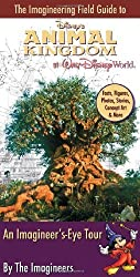 Imagineering Field Guide to Disney's Animal Kingdom by IMAGINEERS (2007-06-01)