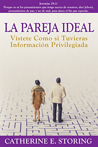 La Pareja Ideal: Vistete Como si Tuvieras Information Privilegiada por Catherine E Storing