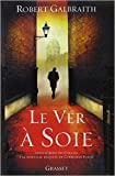 le ver ? soie de robert galbraith florianne vidal traduction 15 octobre 2014