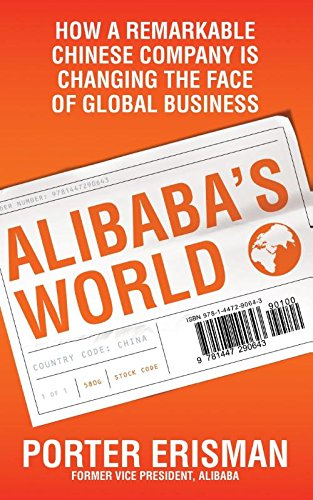 alibabas-world-how-a-remarkable-chinese-company-is-changing-the-face-of-global-business