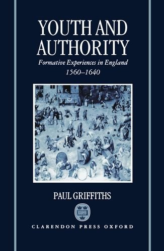 Youth and Authority: Formative Experiences in England 1560-1640