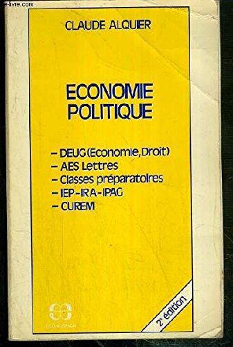 Économie politique : DEUG, économie, droit, AES Lettres, classes préparatoires