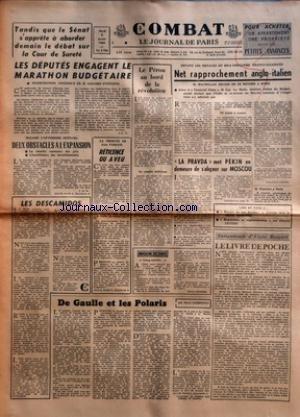 COMBAT [No 5766] du 08/01/1963 - TANDIS QUE LE SENAT S'APPRETE A ABORDER DEMAIN LE DEBAT SUR LA COUR DE SURETE LES DEPUTES ENGAGENT LE MARATHON BUDGETAIRE - INTERVENTION ATTENDUE DE M GISCARD D'ESTAING PAR JCV - MALGRE L'OPTIMISME OFFICIEL DEUX OBSTACLES A L'EXPANSION - LA MONTEE CONSTANTE DES PRIX - L'INSUFFISANCE DES INVESTISSEMENTS PAR J DE M - LES DESCAMIDOS - LA TRIBUNE DE JEAN FABIANI - RETICENCE OU AVEU - LE PEROU AU BORD DE LA REVOLUTION - UN COMPLET ENDEMIQUE - DEVANT LES MENACES DU BI par Collectif