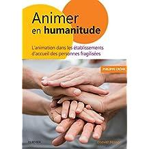Animer en Humanitude: Guide d'animation à l'usage des établissements d'accueil de personnes fragilisées