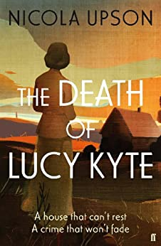 The Death of Lucy Kyte (Josephine Tey Book 5) by [Upson, Nicola]