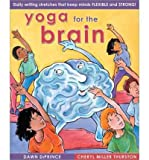 [(Yoga for the Brain: Daily Writing Stretches That Keep Minds Flexible and Strong )] [Author: Dawn DiPrince] [Apr-2006]