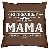 Muttertagsgeschenk Kissen mit Innenkissen und Urkunde -:- Reserviert für Mama -:- Geschenk für Muttertag Farbe:braun