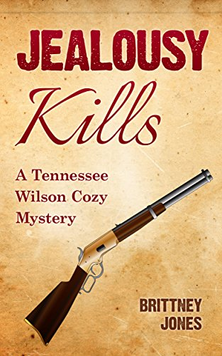 Jealousy Kills: A Tennessee Wilson Cozy Mystery (English Edition) (Shorts Womens Tennessee)