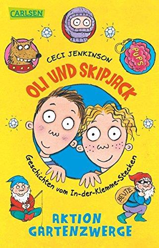 Preisvergleich Produktbild Oli und Skipjack - Geschichten vom In-der-Klemme-Stecken, Band 2: Aktion Gartenzwerge
